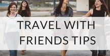 Travel With Friends Tips / Planning an epic trip with your friends? Now's the perfect time to hit the road with your travel buddies. Here are some hints and tips to make sure your adventure together is the best it can be!