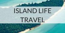 Island Life Travel / Inspiration for beautiful island destinations across the globe.
