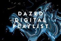 Dazed Playlists / The monthly playlist from DazedDigital.com/Dazed & Confused magazine