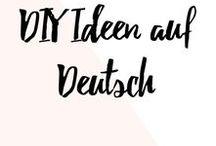DIY Ideen auf Deutsch / Die besten DIY Ideen deutschsprachiger Blogger. Basteln, Nähen, Stricken, was auch immer! Seid kreativ und zeigt eure Ideen :-) Wenn ihr wollt, dass ich euch hinzufüge, dann folgt diesem Board und schreibt mir einfach kurz eine Nachricht an arstextura@gmail.com  :-)