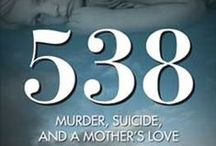 "538 Murder, Suicide and A Mother's Love / Characters of ""538: Murder, Suicide and A Mother's Love"