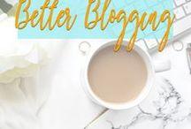 Better Blogger + Blogging / blogging, blogging tips, blogging tutorials, blog, blogging for beginners, new blogger, wordpress, social media, twitter, instagram, pinterest, periscope, facebook, earn money blogging, email marketing, content marketing, blog traffic, seo, work from home