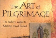 The Art of Pilgimage...Traveling with Intention
