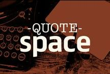 QuoteSpace / A space for all the quotes we love.