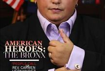 June 2014 American Heroes: The Bronx / The Bronx is a microcosm of America and represents the best of what we have, our finest asset-- the people.