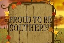 Proud to be Southern / by Wayne Carlson