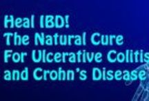 Heal Inflammatory Bowel Disease / Finding a Natural Cure For Ulcerative Colitis and Crohn's Disease