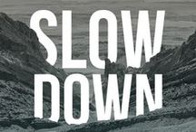 Slow life & minimalism