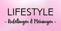 Lifestyle | Anleitungen und Meinung / Tipps, Tricks und Texte zum Thema Fashion & Lifestyle