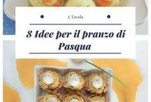 Pasqua A Tavola / 8 ricette da sfoggiare sulla tavola pasquale!