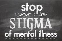 Mental Health   Illness   Stigma / Mental health and illness awareness, facts, information and other various resources for recovery & healing.  Let's spread awareness and break down the stigma!