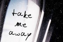 Take me away... / by Peggy Rexroat