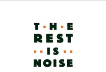 The Rest is Noise