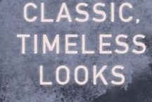 Classic, Timeless Looks / Drawing inspiration from the best.