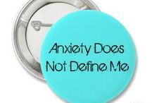 Anxiety / Anxiety Disorders