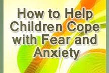 Children and Anxiety / How to help children with their Anxiety