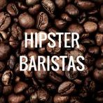 Hipster Baristas / If you're a barista, you're a hipster. Click follow board to see the coolest hipster baristas in the world!