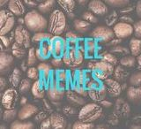 Coffee Memes & Quotes / Coffee Quotes and Coffee Memes To Make You  Laugh - Smile - Be Inspired - Share And Spread The Coffee Love!