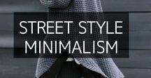 Street Minimalism / Minimalism street style fashion