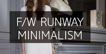 F/W Minimalism / Fall/winter minimalist fashion style looks from the runway