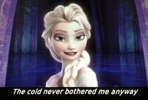 Frozen / All good things about the best Disney movie ever. The cold never bothered me anyway.