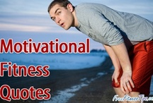 Motivational Fitness Quotes / Inspirational and motivational fitness quotes. / by Free Fitness Tips