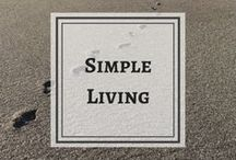 Simple Living / Living more with less. Minimalist life. Downsizing. Experiences before stuff.
