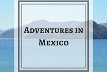 Adventures in Mexico / Guides, tips, and tricks for your next Mexico vacation! Travel and culture in Mexico. Mexican beaches. Playa del Carmen, Tulum, Puerto Vallarta, Cabo San Lucas, Cozumel, Cancun, Guadalajara, etc.