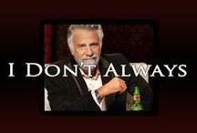 I don't always / The Most Interesting Man in the World