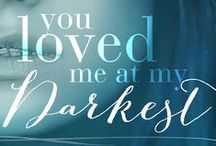 You Loved Me At My Darkest / Book #1 in the You Loved Me series