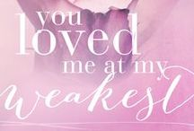 You Loved Me At My Weakest / Book #2 in the YOU LOVED ME series.