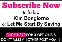 Shameless Self-Promotion / Whether for my blog, Let Me Start By Saying, or one of my writing gigs, book signings, events, or interviews, all sorts of obvious Kim Bongiorno pimpage is right here.