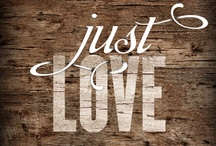 Just LOVE / by Trish McNaughton