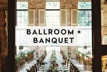 BALLROOM + BANQUET / Ballrooms and Galas to hold magnificent celebrations!