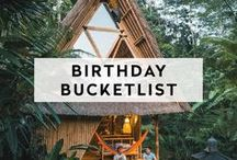 BIRTHDAY BUCKET LIST / The most unique and ultimate experiences, getaways and gatherings to check off your Birthday Bucket List!