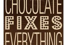 Words to Live By / Spoken like a true chocolate-lover!