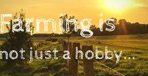 """Agricultural Quotes / """"Farming is not just a hobby... It's a way of life."""""""