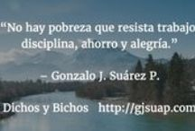 Frases / Algunas frases que vale la pena recordar...  Publicadas en Dichos y Bichos. http://gjsuap.com