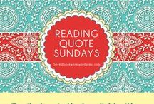 Reading Quote Sundays / Sharing quotes about reading or books.
