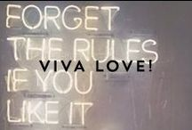 VIVA LOVE! / What motivates and moves us.