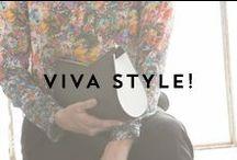 VIVA STYLE! / Fashion fanatics.