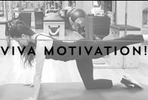 VIVA MOTIVATION! / Ambition and inspiration to get your spirit going.