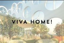 VIVA HOME! / Sustainable design, and where we want to be.