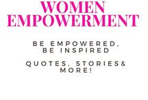 Women Empowerment / Quotes and articles on how to continue to feel empowered by each other!