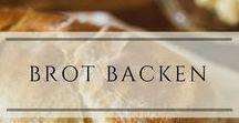 Brot backen / Für weniger Ausreden und mehr selbst gebackenes Brot in meiner Küche!