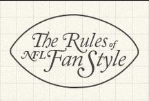Rules of NFL Fan Style / The Rules of NFL Fan Style are not to be broken. Be your best fan with our handy guide to food, fashion, and football.