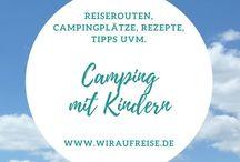 Camping mit Kindern / Auf diesem Board sammle ich Campingplätze, Reiserouten, Rezepte, Ideen, Inspirationen, Tipps, hilfreiche Hacks und durchdachte Lösungen zum Thema Camping mit Kindern