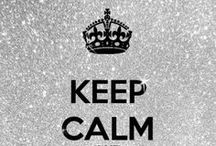 Keep Calm / by Princess Gucci