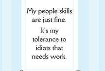 Idiots  / People who have done or said something so stupid they have earned the title of IDIOT!! / by Loupy's Recipe Box