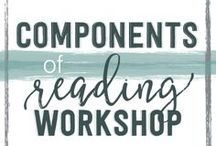 Components of Reading Workshop / Ideas to help implement Reader's Workshop